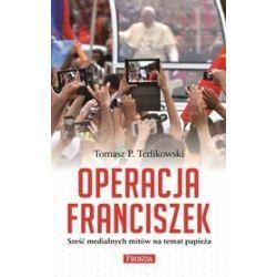 Operacja Franciszek - Tomasz P. Terlikowski
