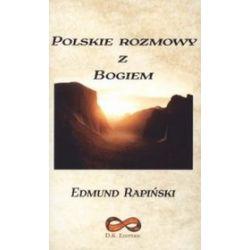Polskie rozmowy z Bogiem - Edmund Rapiński