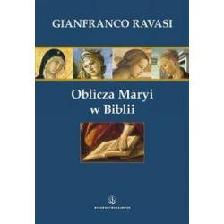 Oblicza Maryi w Biblii - Gianfranco Ravasi