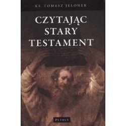 Czytając stary testament - Tomasz Jelonek, Tomaz Jelonek