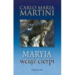 Maryja wciąż cierpi - Carlo Maria Martini