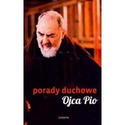 Porady duchowe Ojca Pio - Ojciec Pio
