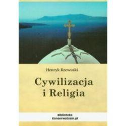 Cywilizacja i Religia - Henryk Rzewuski