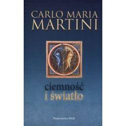 Ciemność i światło - Carlo Maria Martini