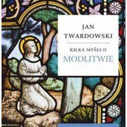 Kilka myśli o modlitwie - ks. Jan Twardowski