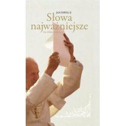 Słowa najważniejsze - Jan Paweł II, Jan Paweł II