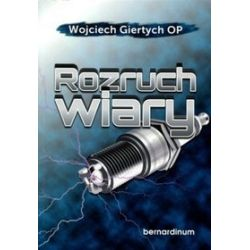 Rozruch wiary - Wojciech Giertych