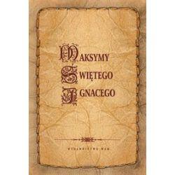 Maksymy Świętego Ignacego - Święty Ignacy