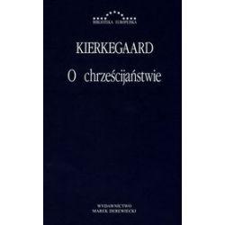 O chrześcijaństwie - Soren Kierkegaard