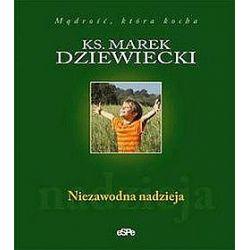 Niezawodna nadzieja - Marek Dziewiecki