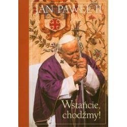 Wstańcie, chodźmy - Jan Paweł II, Jan Paweł II
