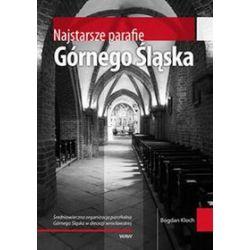 Najstarsze parafie Górnego Śląska - Bogdan Kloch