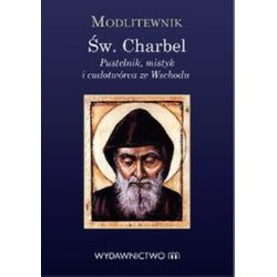 Modlitewnik św. Charbel - Stanisław Maria Kałdon