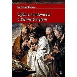 Ogólne wiadomości o Piśmie Świetym - Tomasz Jelonek