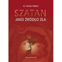 Szatan jako źródło zła - Tomasz Trębacz