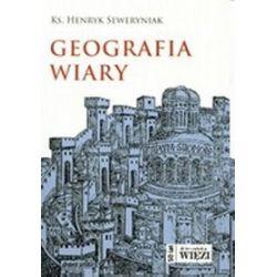 Geografia wiary - ks. Henryk Seweryniak