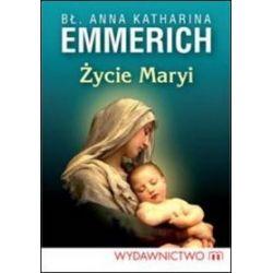 Życie Maryi - Anna Katharina Emmerich