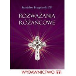 Rozważania różańcowe - Stanisław Przepierski, Stanisław Przepierski OP