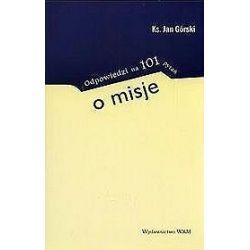 Odpowiedzi na 101 pytań o misje - Jan Górski, ks.