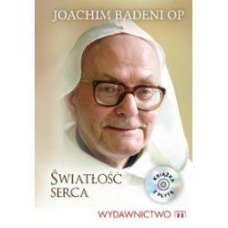 Światłość serca + CD (druk/CD) - Joachim Badeni, Joachim Badeni OP