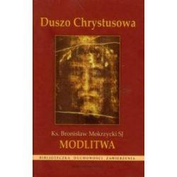 Duszo Chrystusowa. Modlitwa - Bronisław Mokrzycki