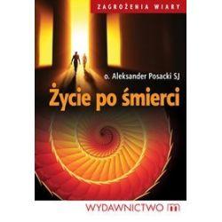 Życie po śmierci - Aleksander Posacki