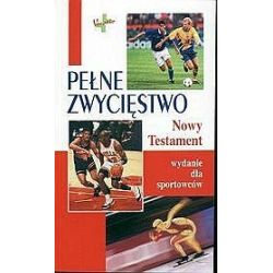 Pełne zwycięstwo - Nowy Testament dla sportowców