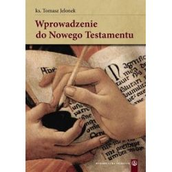 Wpowadzenie do Nowego Testamentu - Tomasz Jelonek