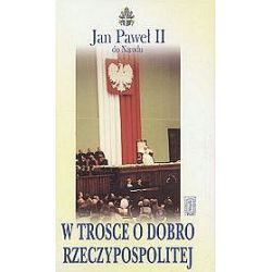 W trosce o dobro Rzeczypospolitej - Jan Paweł II