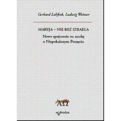 Maryja - nie bez Izraela - Gerhard Lohfink, Ludwig Weimer