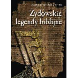 Żydowskie legendy biblijne - Micha Josef Bin Gorion