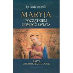 Maryja początkiem Nowego Świata - bp Jacek Jezierski