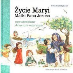 Życie Maryi Matki Pana Jezusa - Ewa Skarżyńska
