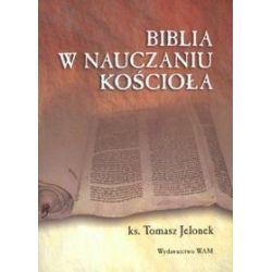 Biblia w nauczaniu Kościoła - ks. Tomasz Jelonek