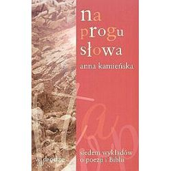 Na progu słowa. Siedem wykładów o poezji i Biblii - Anna Kamieńska