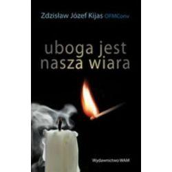 Uboga jest nasza wiara - Zdzisław Józef Kijas