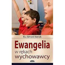 Ewangelia w rękach wychowawcy - Edward Staniek