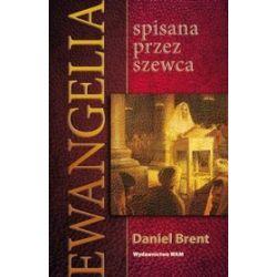 Ewangelia spisana przez szewca - Daniel Brent