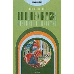 Teologia bizantyjska. Historia i doktryna - John Meyendorff