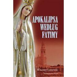 Apokalipsa według Fatimy - Wincenty Łaszewski