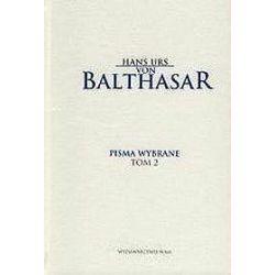 Pisma wybrane. Tom II. Teksty z zakresu sztuki i religii - Hans Urs Balthasar
