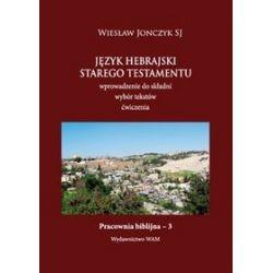 Język hebrajski starego testamentu - Wiesław Jonczyk SJ