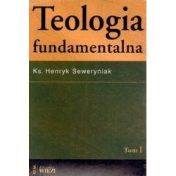 Teologia fundamentalna. Tomy 1-2 - ks. Henryk Seweryniak