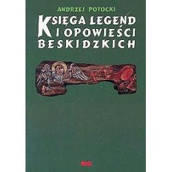 Księga legend i opowieści beskidzkich - Andrzej Potocki