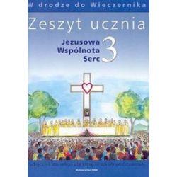 Religia. Jezusowa wspólnota serc - zeszyt ucznia, klasa 3, szkoła podstawowa - Teresa Czarnecka, Władysław Kubik