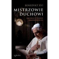 Mistrzowie duchowi. Ojcowie i pisarze średniowiecza - Benedykt XVI, Benedykt XVI
