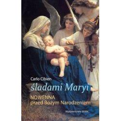 Śladami Maryi. Nowenna przed Bożym Narodzeniem - Carlo Cibien