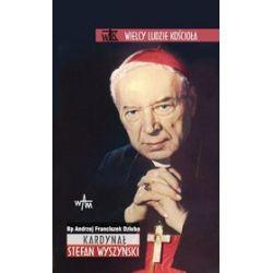 Kardynał Stefan Wyszyński - Andrzej Franciszek Dziuba