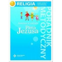 Religia. Jesteśmy w rodzinie Pana Jezusa - poradnik metodyczny, klasa 1, szkoła podstawowa