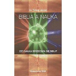 Biblia a nauka. Czy nauka sprzeciwia się Biblii? - Tomasz Jelonek, ks.